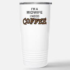 Midwife Need Coffee Stainless Steel Travel Mug