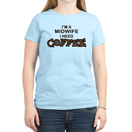 Midwife Need Coffee Women's Light T-Shirt