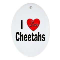 I Love Cheetahs for Cheetah Lovers Keepsake (Oval)