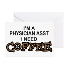 Physician Assistant Need Coffee Greeting Cards (Pk