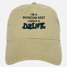 Physician Assistant Need a Drink Baseball Baseball Cap