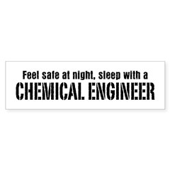 Feel Safe with a Chemical Engineer Bumper Sticker