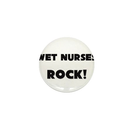 Wet Nurses ROCK Mini Button