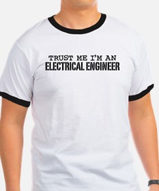 Trust Me I'm an Electrical Engineer T