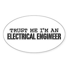 Trust Me I'm an Electrical Engineer Oval Decal