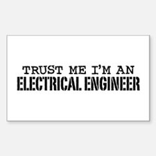 Trust Me I'm an Electrical Engineer Decal