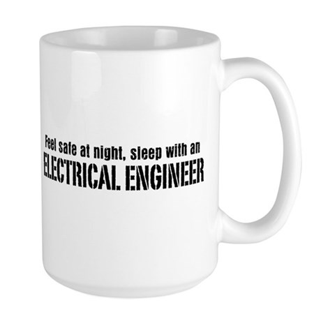 Feel Safe with an Electrical Engineer Large Mug