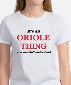 It's an Oriole thing, you wouldn't T-Shirt