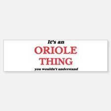 It's an Oriole thing, you would Bumper Bumper Bumper Sticker