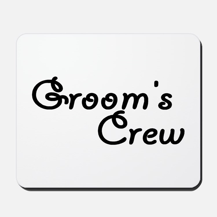 Groom's Crew Mousepad