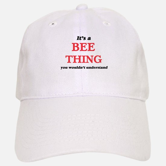 It's a Bee thing, you wouldn't underst Baseball Baseball Cap