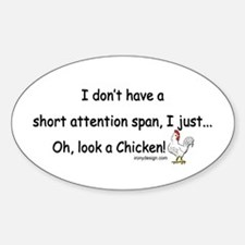Short Attention Span Chicken Sticker (Oval)