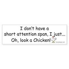 Short Attention Span Chicken Bumper Bumper Sticker