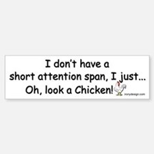 Short Attention Span Chicken Bumper Bumper Sticker