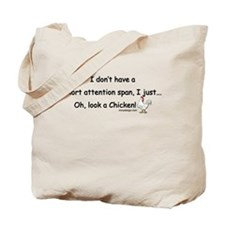 Short Attention Span Chicken Tote Bag