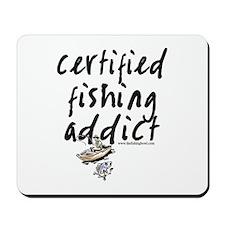 Certified Fishing Addict Mousepad