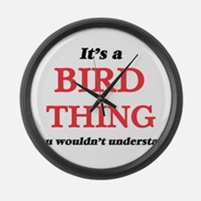 It's a Bird thing, you wouldn Large Wall Clock