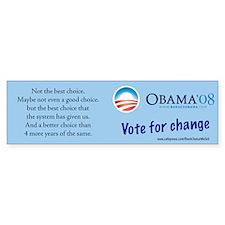 Obama is the best choice we g Bumper Bumper Sticker