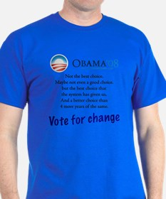 Obama is the best choice we g T-Shirt
