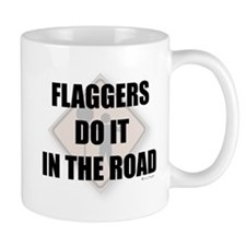Flaggers do it in the road Mug