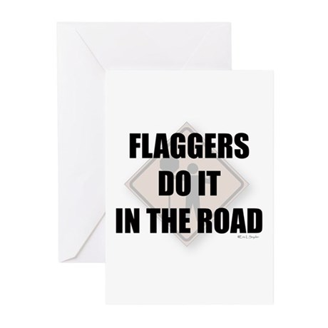 Flaggers do it in the road Greeting Cards (Pk of 1