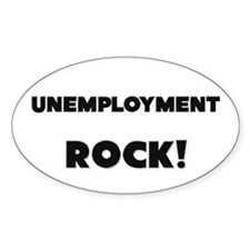Unemployment ROCK Oval Decal
