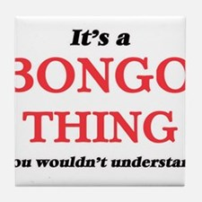 It's a Bongo thing, you wouldn&#3 Tile Coaster
