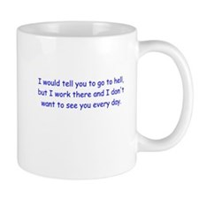 I Work There Mug