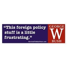 This foreign policy stuff is frustrating