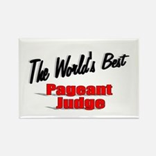"""The World's Best Pageant Judge"" Rectangle Magnet"