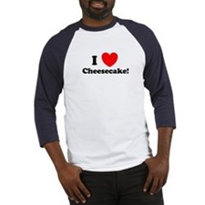 I Love Cheesecake! Baseball Jersey