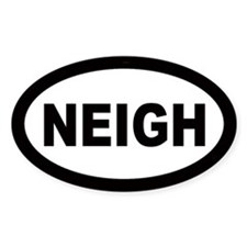 Neigh Oval Decal