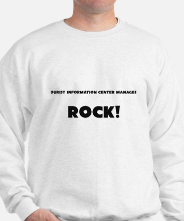Tourist Information Center Managers ROCK Sweatshir