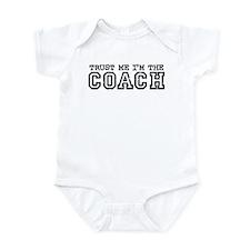 Trust Me I'm the Coach Infant Bodysuit