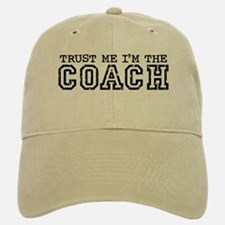 Trust Me I'm the Coach Baseball Baseball Cap