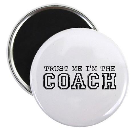 Trust Me I'm the Coach Magnet