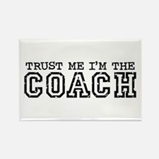 Trust Me I'm the Coach Rectangle Magnet