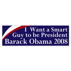 I Want a Smart Guy for President bumper sticker