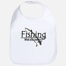 Fishing, What Else Matters Bib
