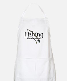 Fishing, What Else Matters BBQ Apron