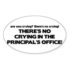 There's No Crying Principal's Office Decal