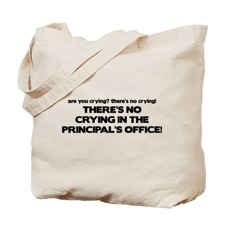 There's No Crying Principal's Office Tote Bag