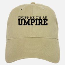 Trust Me I'm an Umpire Baseball Baseball Cap