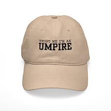 Trust Me I'm an Umpire Baseball Cap