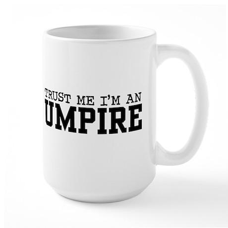 Trust Me I'm an Umpire Large Mug
