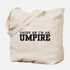 Trust Me I'm an Umpire Tote Bag