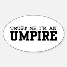 Trust Me I'm an Umpire Oval Decal