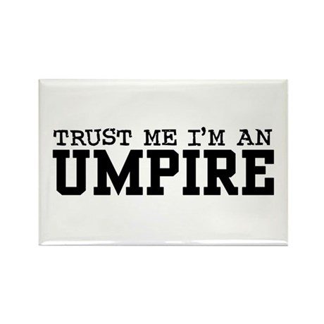 Trust Me I'm an Umpire Rectangle Magnet