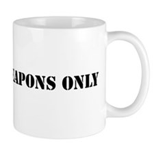 Unloaded Weapons Only Mug