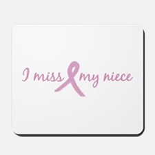 I Miss My Niece (Tribute) Mousepad